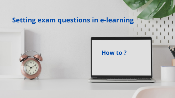 Setting exam questions in e-learning