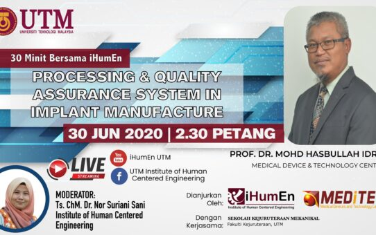 30 Minit Bersama iHumEn: Processing & Quality Assurance System in Implant Manufacture