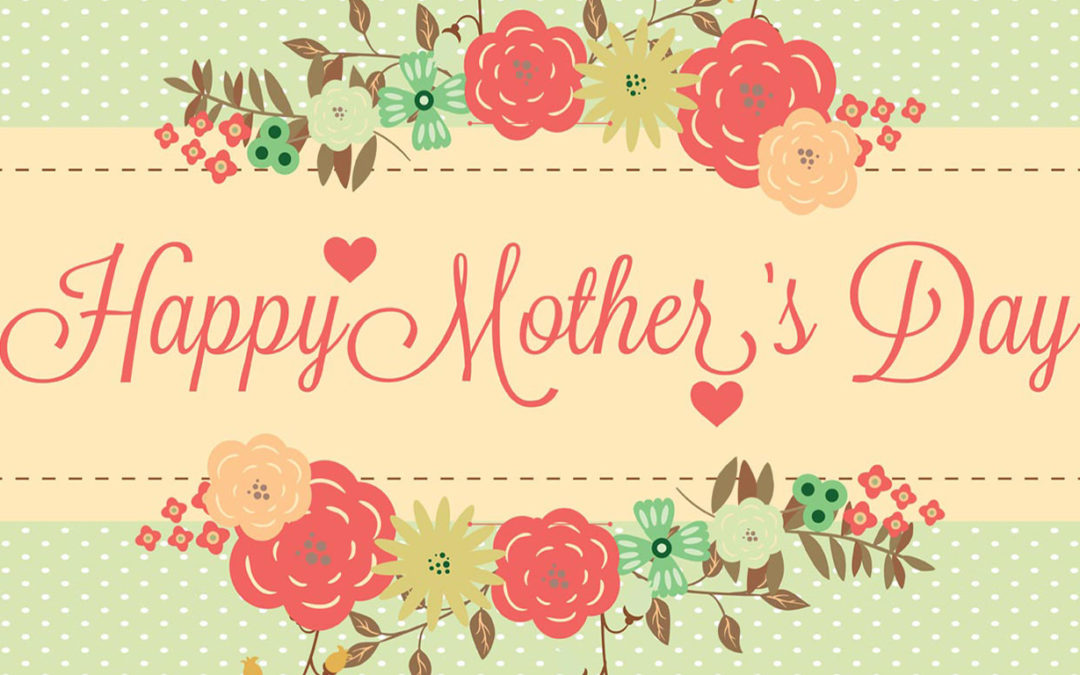 To All the Awesome Women Out There: Happy Mother's Day!